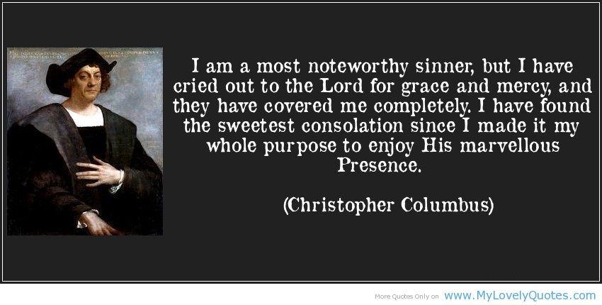 Funny Quotes About Christopher Columbus Quotesgram: I Am A Sinner Quotes. QuotesGram