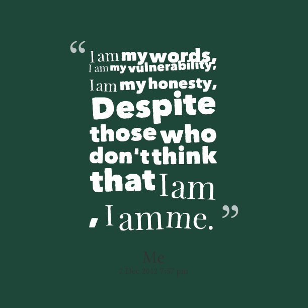 I Am Me Quotes I Am Me Quotes And Say...