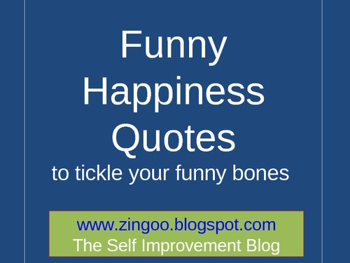 Happy Funny Love Quotes : Humorous Happiness Quotes. QuotesGram