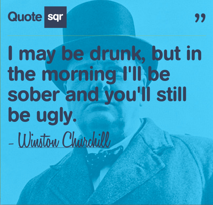 Drunk Quotes Funny Animal Quotesgram: Funny Drunk Quotes Winston Churchill. QuotesGram