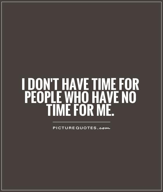 How Do You Put Quotes On Pictures: If You Dont Have Time For Me Quotes. QuotesGram