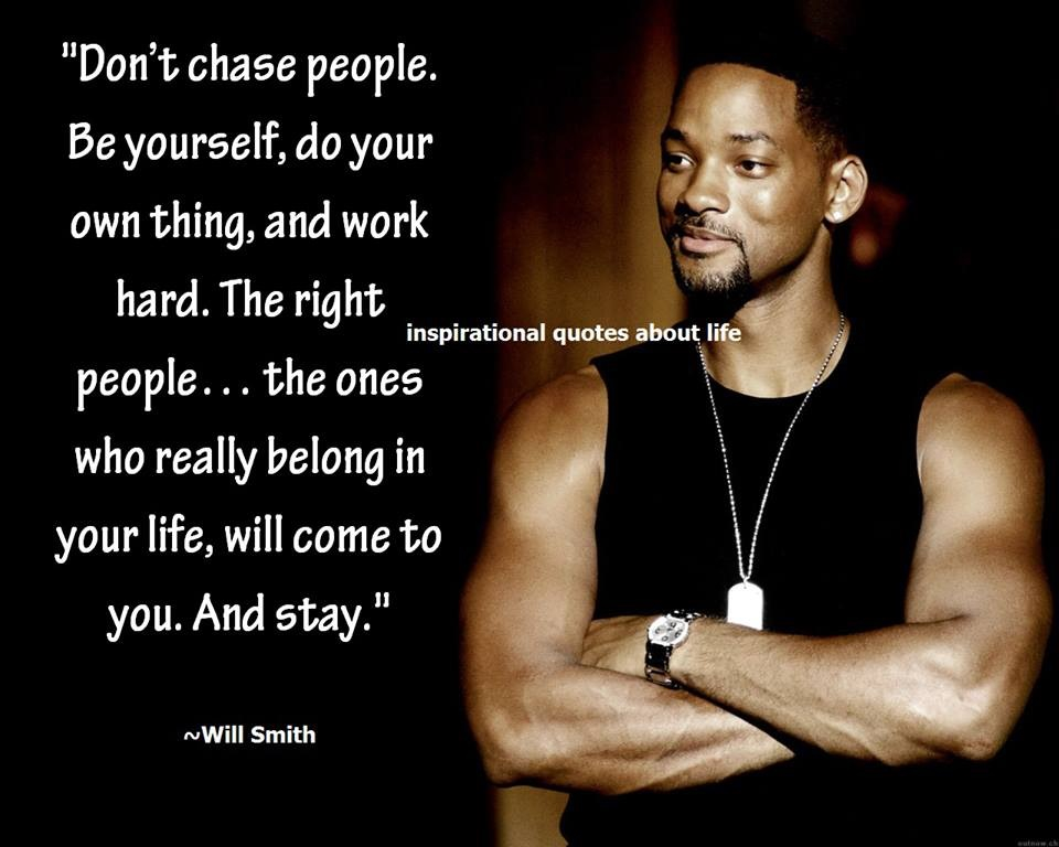 Will Smith Quotes Dont Chase People. QuotesGram