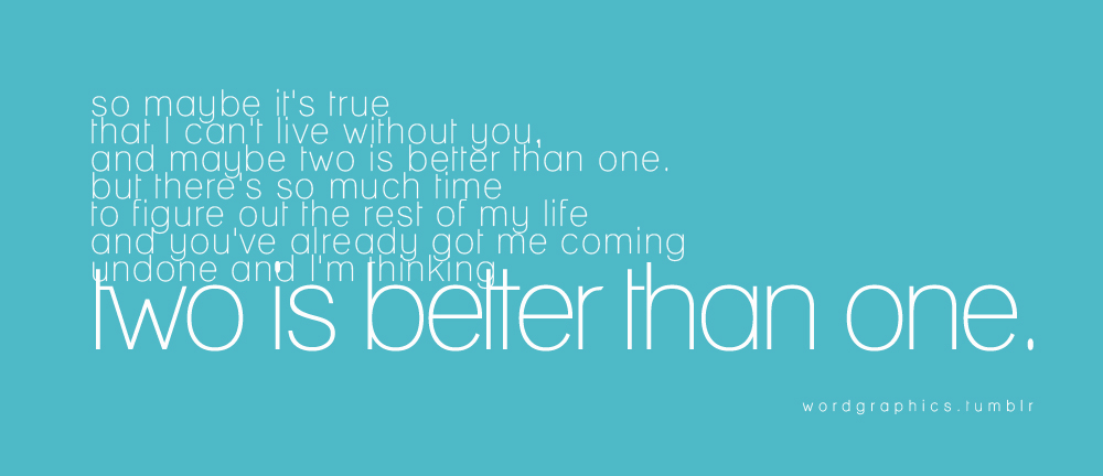Two Is Better Than One Quotes Quotesgram