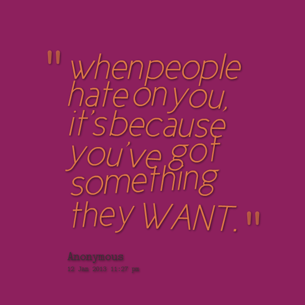 Hate Quotes For Her: People Who Hate You Quotes. QuotesGram