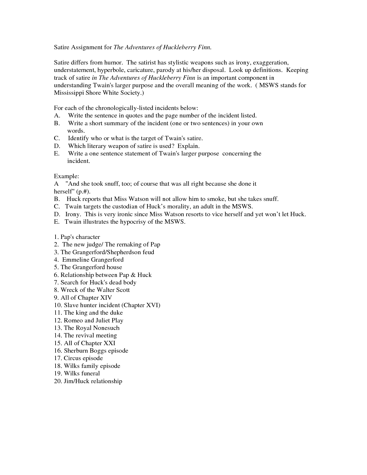 irony in huck finn Satire in adventures of huckleberry finn study guide by nhinnah_vo includes 14 questions covering vocabulary, terms and more quizlet flashcards, activities and games help you improve your grades  huckleberry finn satire and irony 13 terms satire huckleberry finn 20 terms huck finn characters, motifs, themes 64 terms.