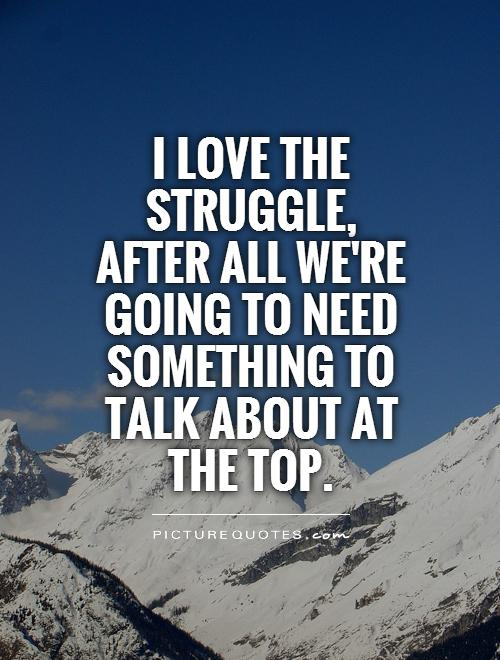 Famous Quotes On Struggle. QuotesGram