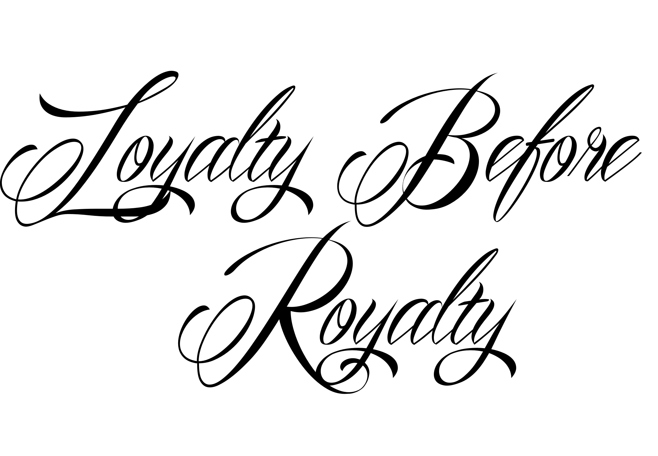 loyalty over royalty quotes quotesgram