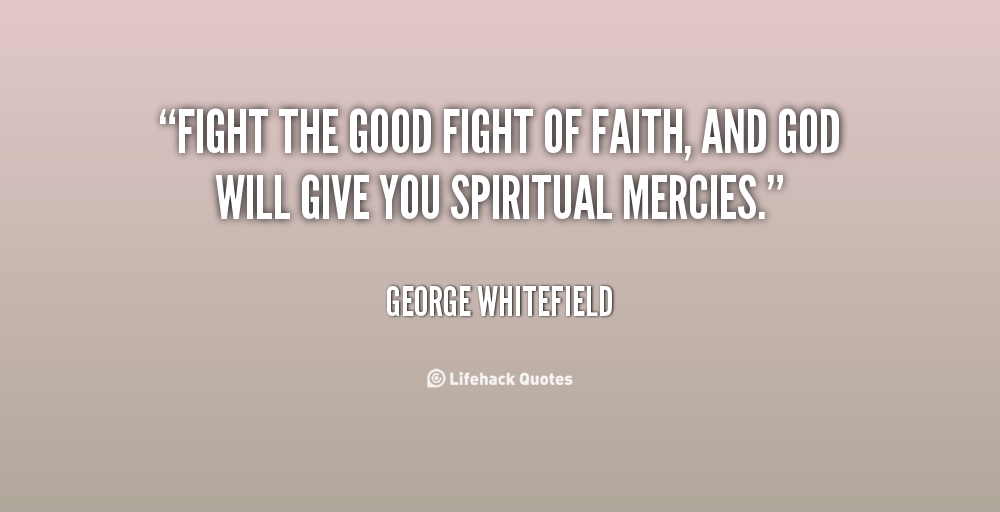 Quotes About Fighting The Good Fight: Good Battle Quotes. QuotesGram