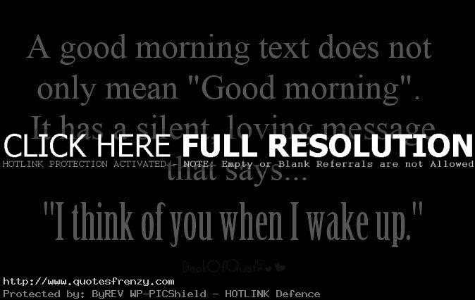 Best Good Morning Quotes Quotesgram: Good Morning Text Quotes. QuotesGram