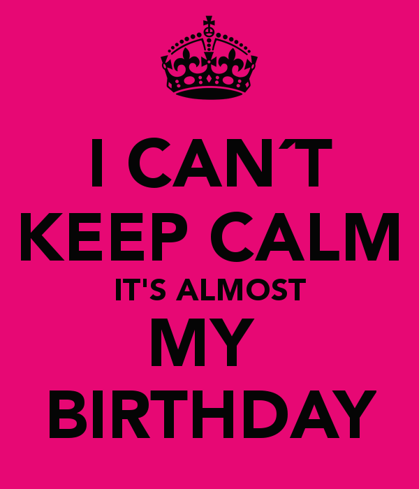 Magnificent Almost My Birthday Quotes Quotesgram Funny Birthday Cards Online Inifodamsfinfo