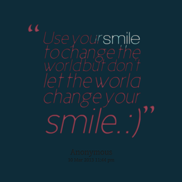 Quotes About Your Smile. QuotesGram