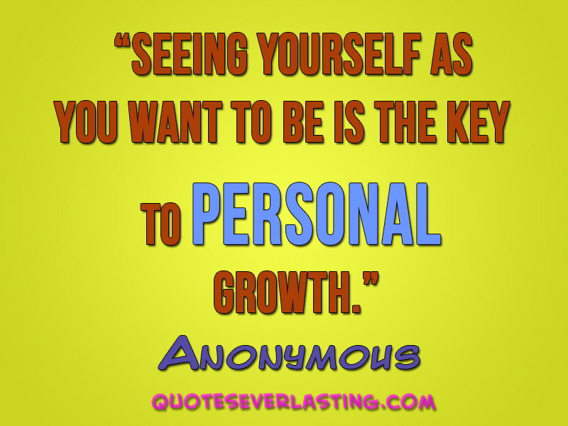 growth personal quotes development sayings choices quotesgram yourself anonymous ambition