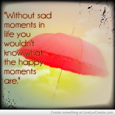 Sad Moments Quotes. QuotesGram