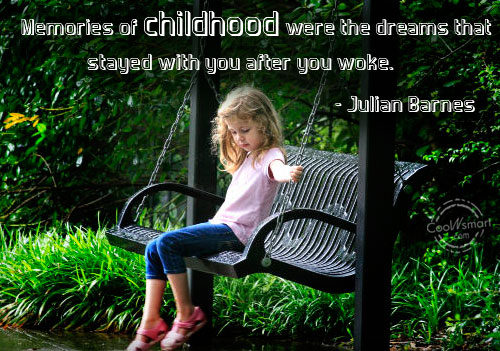 Childhood. About Missing QuotesGram Quotes