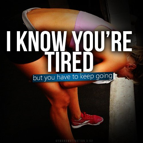 Tired Motivational Quotes