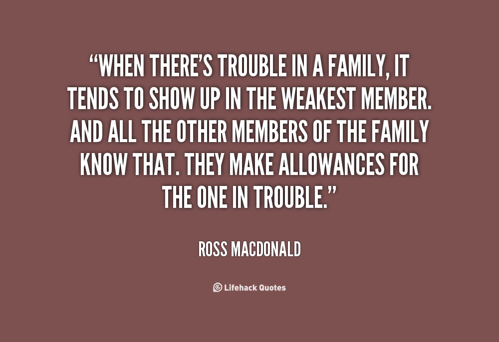 Unloyal Family Quotes And Sayings: Inspirational Quotes About Family Troubles. QuotesGram