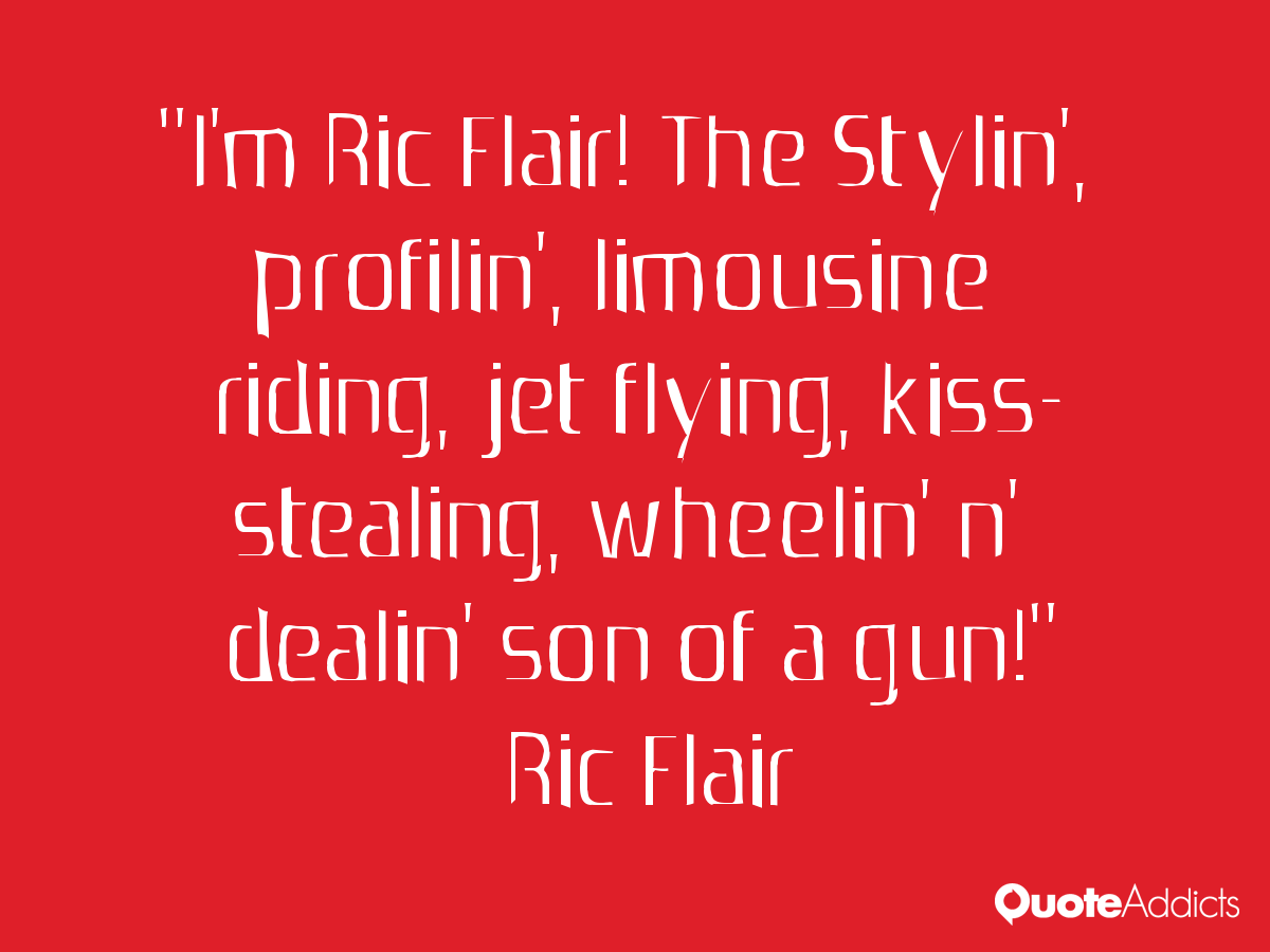 Quotes Ric Flair Jet Flyin Quotesgram
