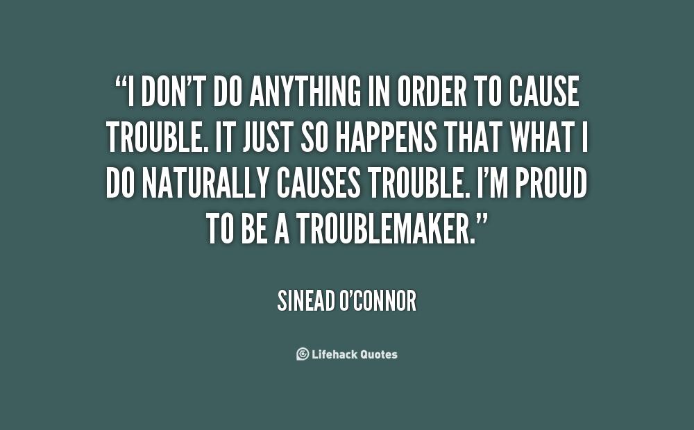 Troublemaker Quotes. QuotesGram