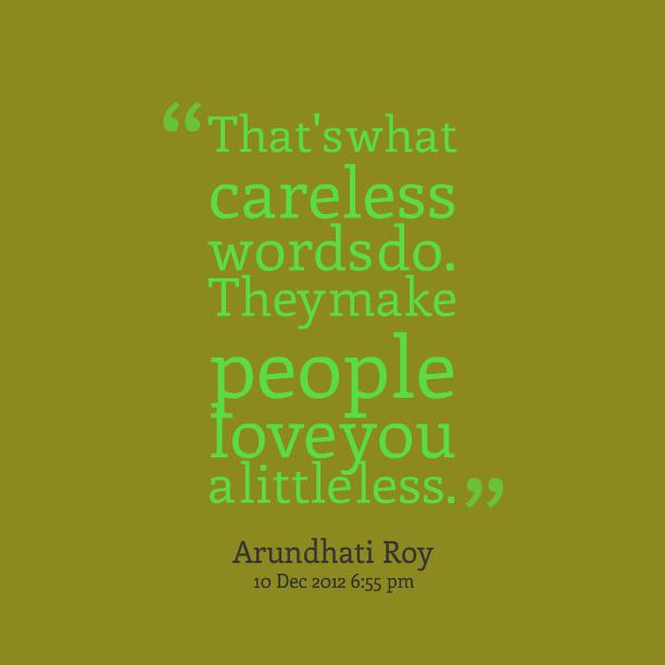 Careless Quotes. QuotesGram - 21.5KB