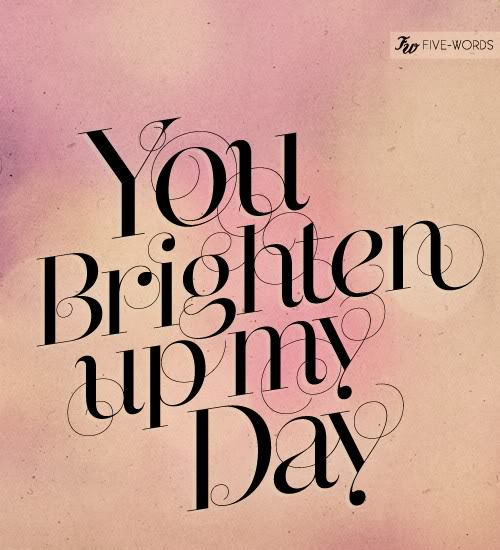 Inspirational Day Quotes: Brighten Up My Day Quotes. QuotesGram