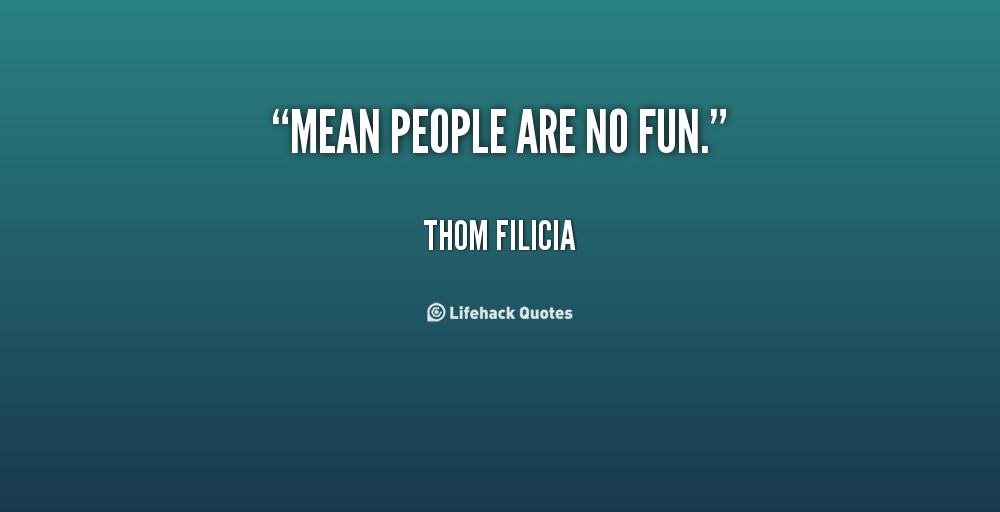 Dealing With Mean People Quotes Quotesgram