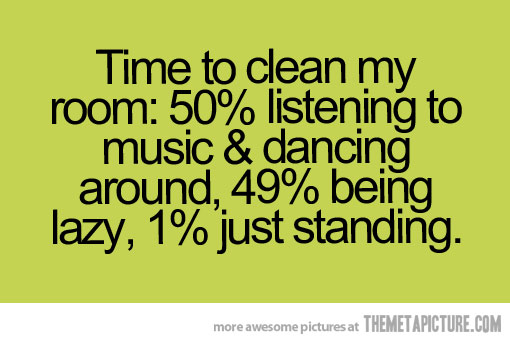 Quotes about a clean room quotesgram for Music to clean to