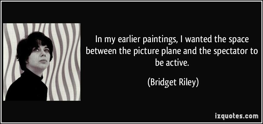 Spectators Quotes Quotesgram: Bridget Riley With Quotes. QuotesGram