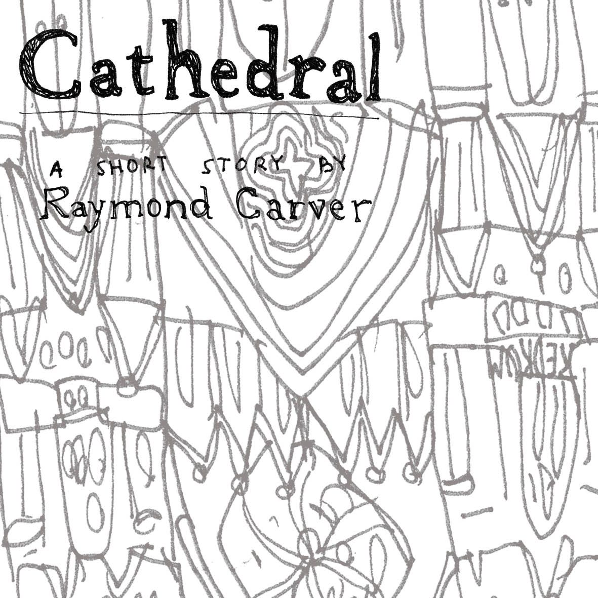 the cathedral by raymond carver Learn term:raymond carver = cathedral with free interactive flashcards choose from 35 different sets of term:raymond carver = cathedral flashcards on quizlet.