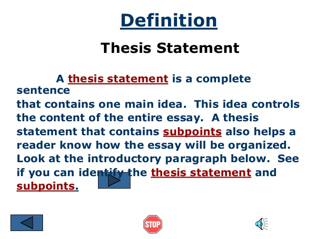 The thesis statement of an essay must be