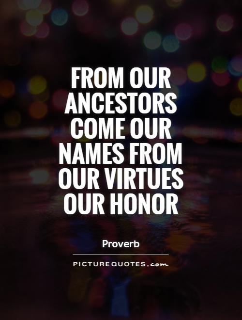 Ancestor Quotes And Sayings. QuotesGram