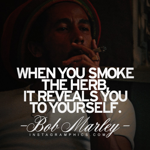 Love Quotes About Life: Bob Marley Quotes About Weed. QuotesGram