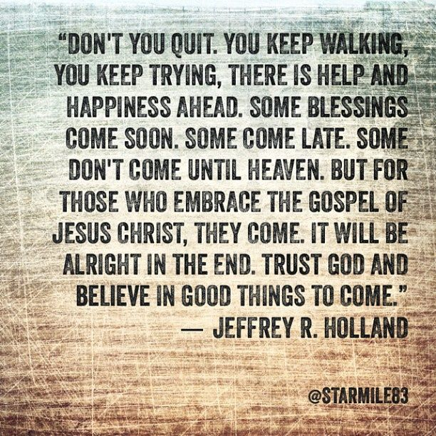 Elder Holland Good Things To Come Quote: Jeffrey R Holland Quotes Doubt. QuotesGram