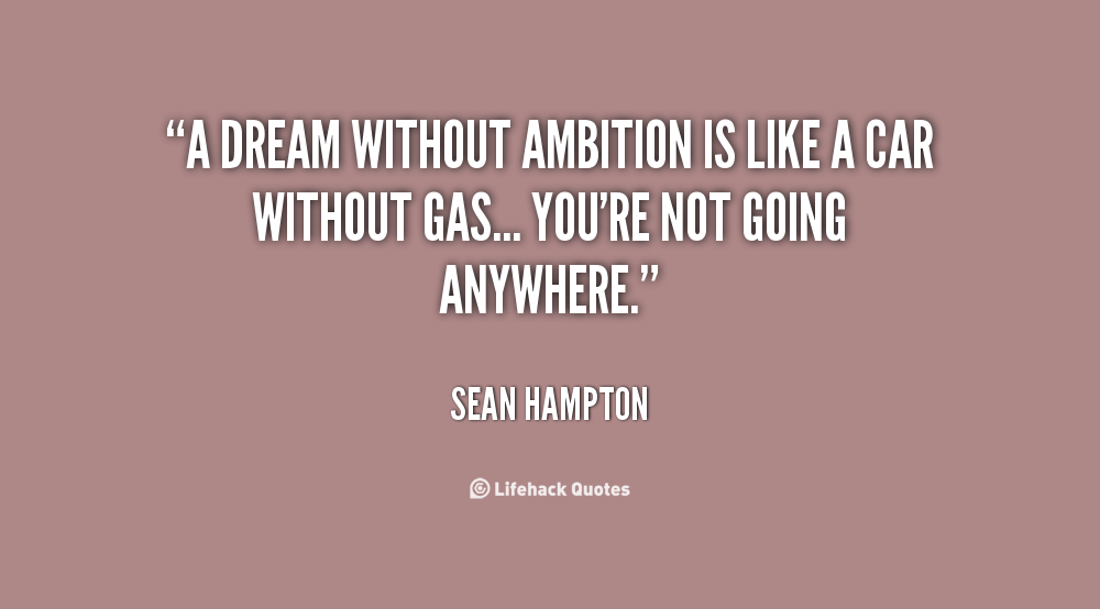 dreams along with ambitions