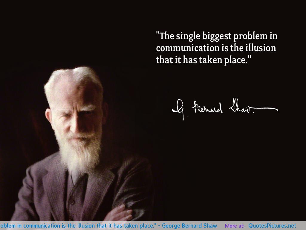 George Bernard Shaw Quotes Communication Quotesgram