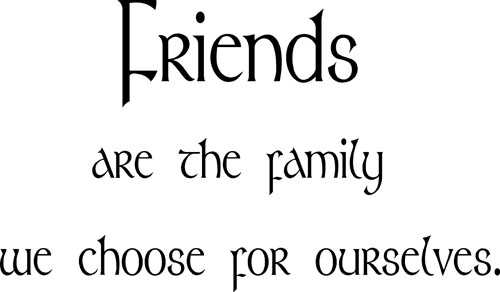 friends are family quotes quotesgram. Black Bedroom Furniture Sets. Home Design Ideas