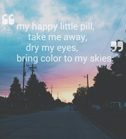 Happy Pill Quotes Quotesgram