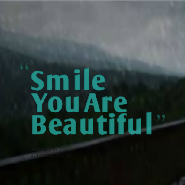 Quotes smile you are beautiful quotesgram for You are stunning
