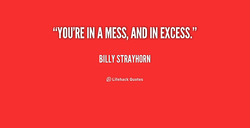 You Are A Mess Quotes. QuotesGram
