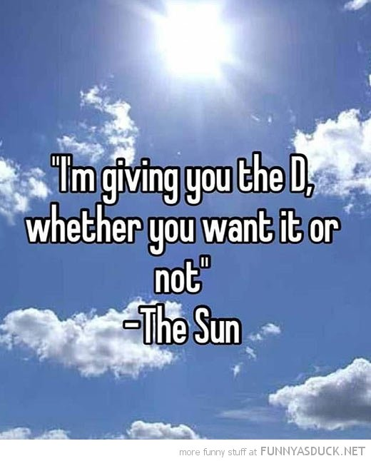 Funny Quotes About The Sun Quotesgram