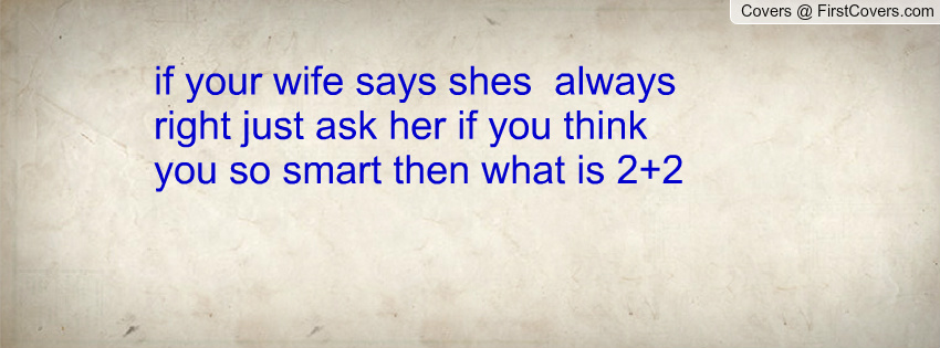 Wife Always Right Quotes. QuotesGram