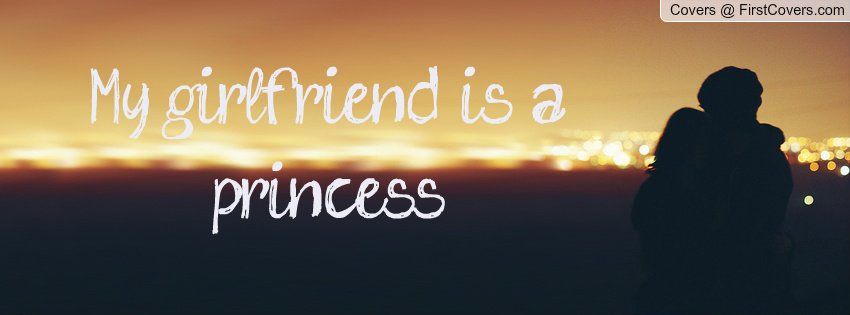 Girlfriend Princess Quote : My girl is princess quotes quotesgram