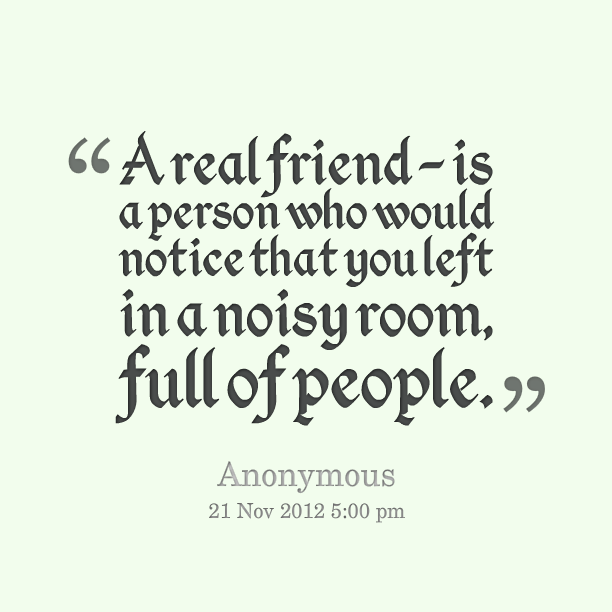 Quotes For A Friend Who Left You : Real person quotes quotesgram