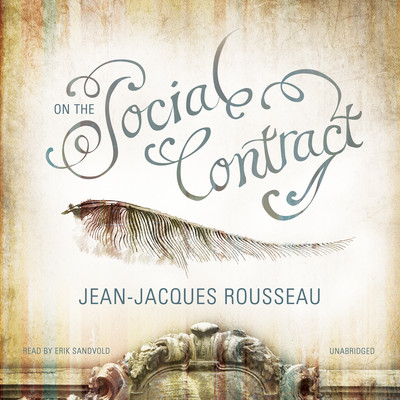 a research on jean jacques rousseau and the social contract theory This thesis provides a comprehensive analysis of jean-jacques rousseau's   rousseau's respective theories of the state of nature, social contract and.