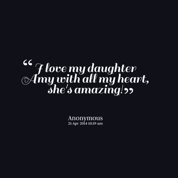 I Am Proud Of My Daughter Quotes: I Am Proud Of My Daughter Quotes. QuotesGram