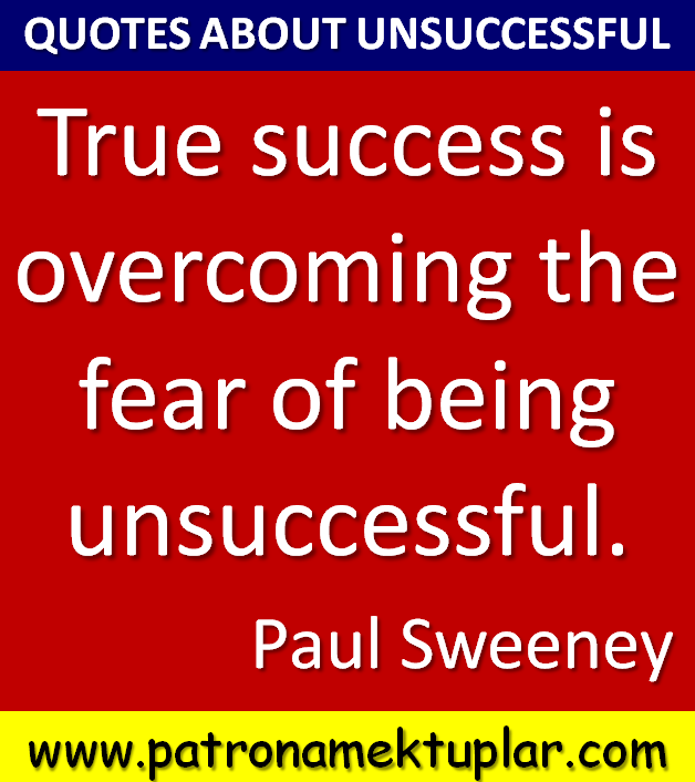 Success And Unsuccess Quotes: Paul Sweeney Quotes. QuotesGram