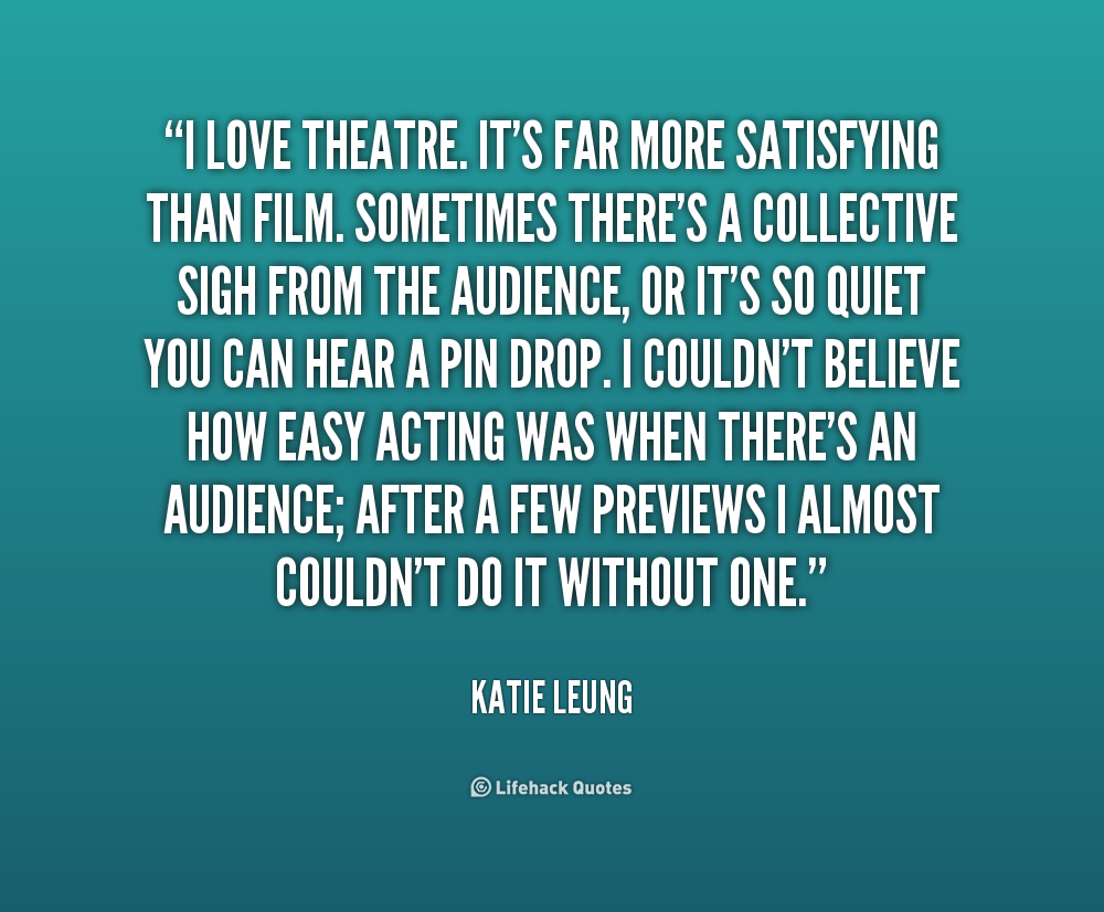 Quotes About Acting And Theatre Quotesgram