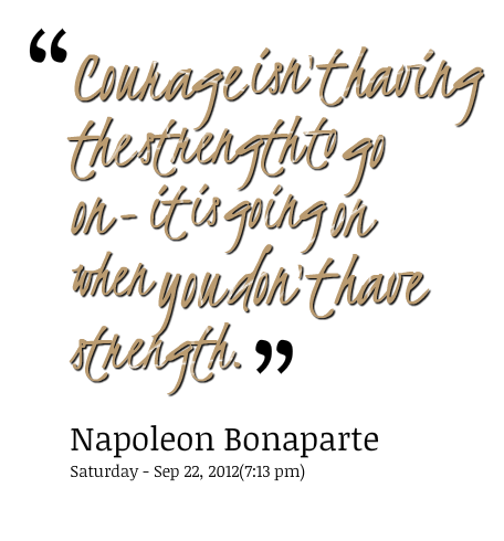 Quotes About Love Strength And Courage : Strength And Courage Quotes. QuotesGram