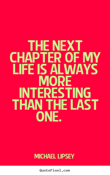 Starting A New Chapter In My Life Quotes
