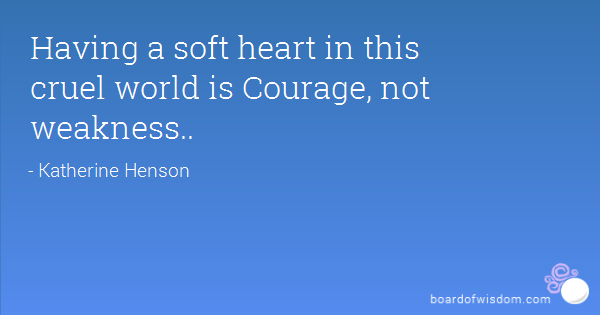 Cruel World Quotes Best 105 Famous Quotes About Cruel: Soft Heart Quotes. QuotesGram