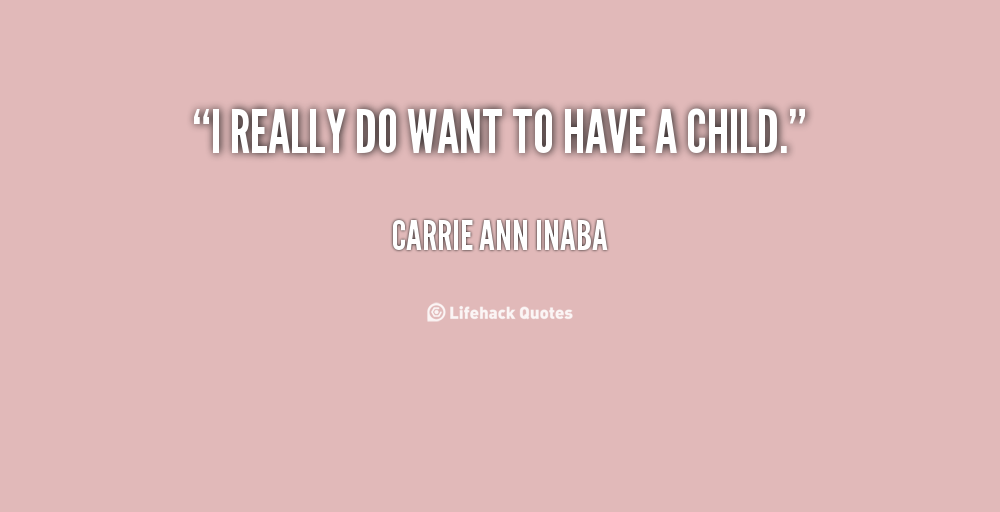 I Want A Baby Quotes. QuotesGram